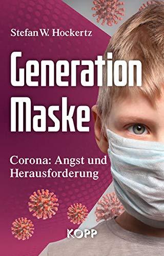 Generation Maske: Corona: Angst und Herausforderung