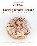 KochTrotz - Genial glutenfrei Backen: Grundlagen und Lieblingsrezepte für Brote und herzhafte Backwaren (KochTrotz Kochbuch)