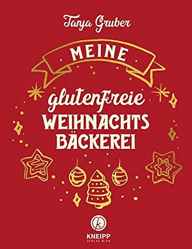 Meine glutenfreie Weihnachtsbäckerei - Lebkuchen, Plätzchen, Kuchen oder Schnitten, Stollen, Torten und weihnachtliche Desserts